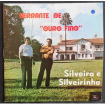 Silveira E Silveirinha - Berrante De Ouro Fino - Lp Vinil