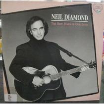 Lp Rock Pop: Neil Diamond - The Best Years... - Frete Grátis