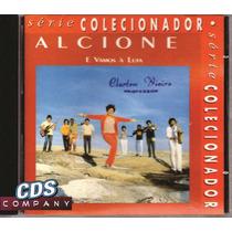 Cd Alcione - E Vamos À Luta - Série Colecionador Rarissimo