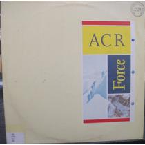 Lp: Acr - A Certain Ratio - Force - Frete Grátis