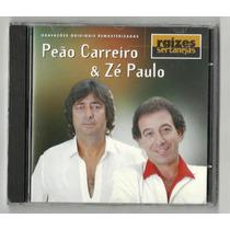 Cd Peão Carreiro E Zé Paulo - Raízes Sertanejas - Novo- Raro
