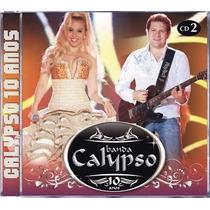 Cd Banda Calypso 10 Anos Cd 2 Original + Frete Grátis