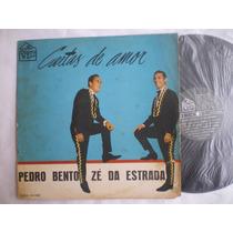Lp - Pedro Bento E Ze Da Estrada / Cartas De Amor / Discolar
