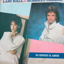 Lani Hall & Roberto Carlos De Repente El Compacto Vinil Raro