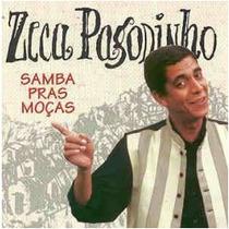 Cd Zeca Pagodinho Samba Pras Moças *novo/lacrado