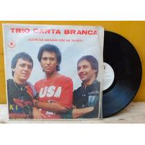 Lp Vinil Trio Carta Branca Oferta Especial Chororó Som Ind