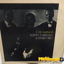 Elizeth Cardoso & Zimbo Trio 1970 É De Manhã Lp