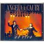 Cd Angela Maria & Cauby Peixoto - Angela & Cauby Ao Vivo
