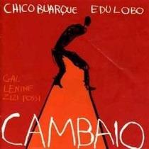 Cd Chico Buarque Edu Lobo Cambaio - Lenine, Zizi Possi, Gal