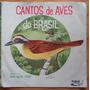 Johan Dalgas Frisch Lp 10 Po Cantos De Aves Do Brasil 78 Rpm