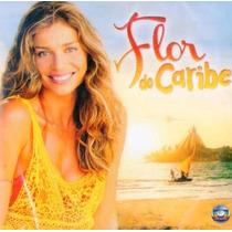Cd - Flor Do Caribe - Trilha Sonora Da Novela - Lacrado