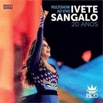 Cd Ivete Sangalo Multishow Ao Vivo 20 Anos