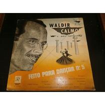 Lp Waldir Calmon - Feito Para Dançar Nº5, Disco Vinil