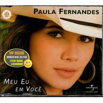 Paula Fernandes Cd Single Meu Eu Em Você 2 Versões - Lacrado