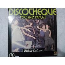 Disco Vinil Lp Disco Cheque Feito Para Dançar Waldir Calmom