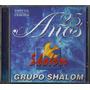 Cd Duplo Grupo Shalom - 25 Anos [cd-duplo]