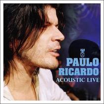 Cd Paulo Ricardo - Acoustic Live * Lacrado * Raridade