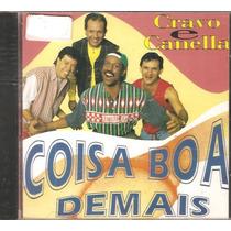 Cd Cravo E Canela - Coisa Boa Demais - Samba Rock, Swing