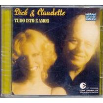 Cd Dick Farney & Claudette Soares - Tudo Isso É Amor - 1976
