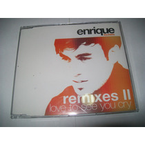 Cd Single Enrique Iglesias Remixes Ii - Love To See You Cry