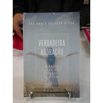 Livro A Verdadeira Adoração Da Ana Paula Valadao