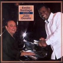 Cd Emílio Santiago E João Donato - Raro Lacrado