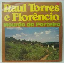 Lp Raul Torres E Florêncio - Mourão Da Porteira - 1975 - Cha