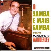 Cd Walter Wanderley - O Samba E Mais Samba
