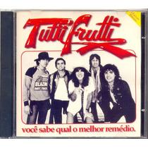Cd Tutti-frutti - Você Sabe Qual É O Melhor Remédio - 1980