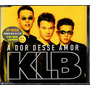 Klb Cd Single A Dor Desse Amor - Novo Lacrado Raro
