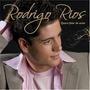 Cd Rodrigo Rios - Quero Falar De Amor*novo/lacrado*