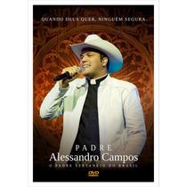 Padre Alessandro Campos Quando Deus Quer, Ninguém Segura Dvd