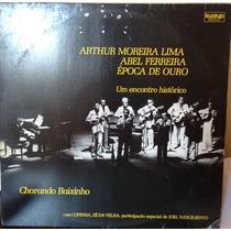 Lp - Arthur Moreira Lima - Abel Ferreira - Epoca De Ouro
