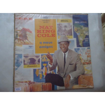 Disco Vinil Lp Nat King Cole A Meus Amigos ##