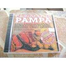 Cd - Caminhos Do Pampa O Melhor Da Musica Gaucha