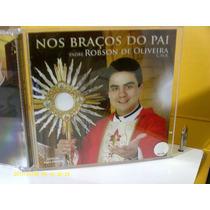 Padre Robson De Oliveira - Nos Braços Do Pai - Cd Excel Est.