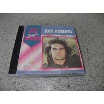 Cd - Jose Roberto 20 Super Sucessos