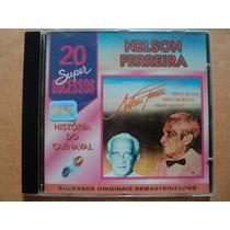 Nelson Ferreira- Cd 20 Super Sucessos- 1996- Original Zerado