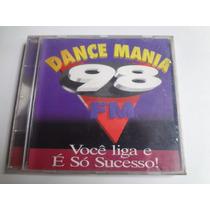 Cd Dance Mania 98 Fm Você Liga E É Só Sucesso !