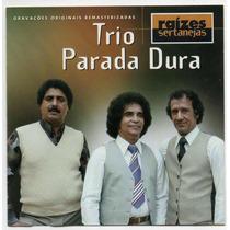 Cd Trio Parada Dura - Raízes Sertanejas = Panela Velha