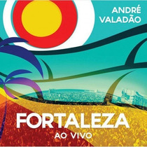 Cd Fortaleza Ao Vivo - André Valadão (original E Lacrado)