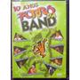 Dvd 10 Anos Forro Da Band Ao Vivo-original-usado