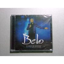 Cd Belo - 10 Anos De Sucesso Vol.1 - Lacrado
