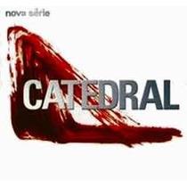 Cd Catedral Nova Serie Lacrado Original Lacrado
