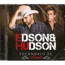 Cd Edson & Hudson - Escândalo De Amor - Novo***