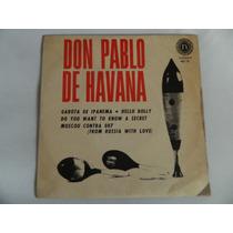 Dom Pablo De Havana - Garota De Ipanema - Compacto/ Ep 10