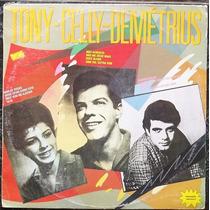 Lp Tony, Celly E Demetrius