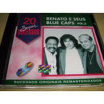 Cd - Renato E Seus Blue Caps: 20 Super Sucessos Vol 3