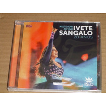 Ivete Sangalo Multishow Ao Vivo 20 Anos Cd Novo Lacrado