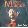 Lp (014) Gaúcho - Miguel Marques - Canto Nativo